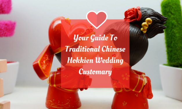 Your Guide To Traditional Chinese Hokkien Wedding Customary